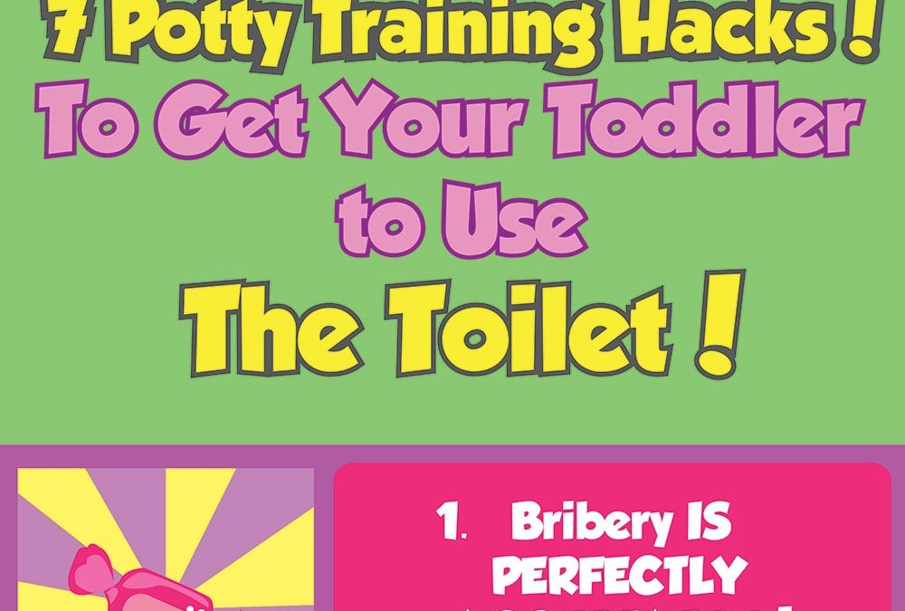 7 Potty Training Hacks To Get Your Toddler To Use The Toilet
